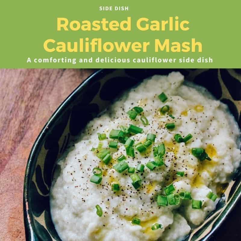 Roasted Garlic Cauliflower Mash - A comforting and delicious cauliflower side dish
