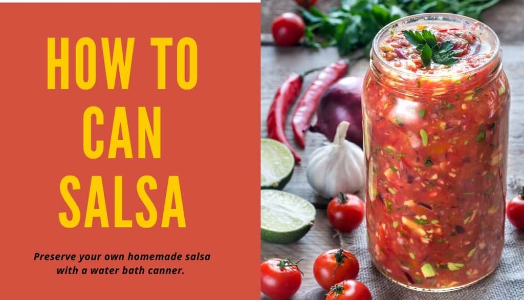 How to Can Salsa - Preserve your own homemade salsa with a water bath canner.